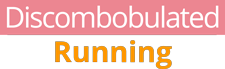 Discombobulated Running